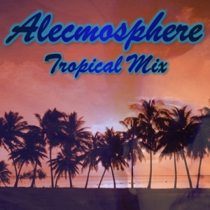 Alecmosphere Tropical MXC